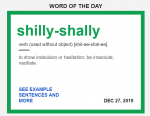 Word of the day - shilly-shally.png